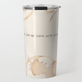 I have measured out my life with coffee spoons Travel Mug