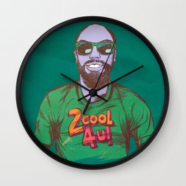 2 cool for U Wall Clock