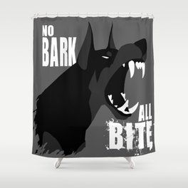 No Bark, All Bite Shower Curtain