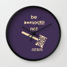 Be curious not judgmental - Motivational print Wall Clock