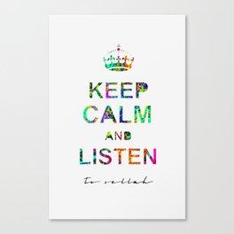 Listen To Sellah  Canvas Print