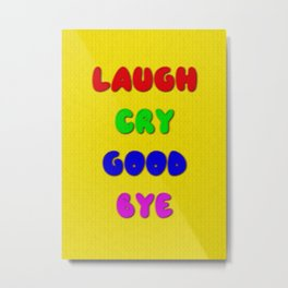 Laugh Cry Good Bye - Knitting Style Metal Print