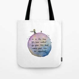 """""""It is the time you have wasted for your rose that makes your rose so important."""" Tote Bag"""