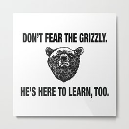 Grizzly bears, not guns Metal Print