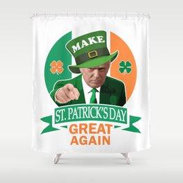Make St. Patrick's Day Great Again Irish Donald Trump Shower Curtain