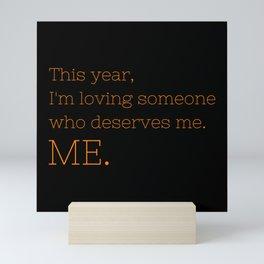 I'm loving someone who deserves me. ME - OITNB Collection Mini Art Print
