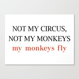 Not my circus Canvas Print