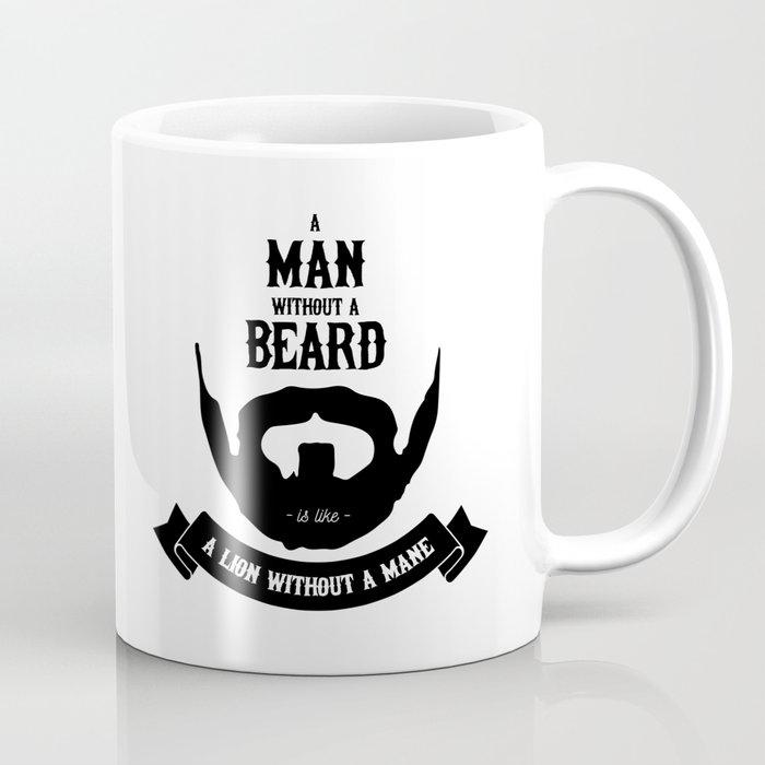 A Man Without A Beard Coffee Mug By Ongadesign Society6