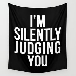 I'M SILENTLY JUDGING YOU (Black & White) Wall Tapestry
