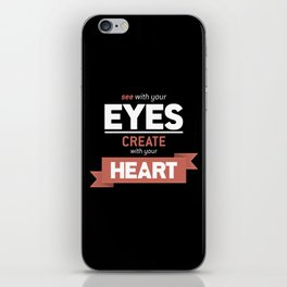...Create With Your Heart iPhone Skin