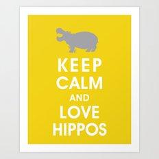 Keep Calm and Love Hippos Art Print