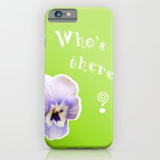Who's there? iPhone 6s Slim Case