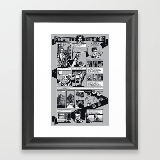 Everything Is Hand-Made... Framed Art Print