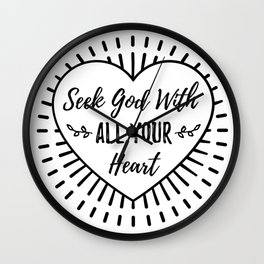 Seek God With All Your Heart Wall Clock