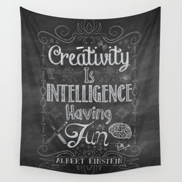 Creativity is Intelligence Having Fun Wall Tapestry