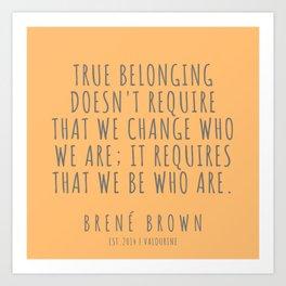 7   |Brené Brown Quote Series  | 190615 Art Print