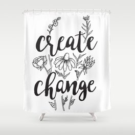 Create Change Shower Curtain