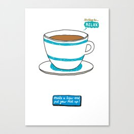 It's time to Relax - Make a Brew Canvas Print