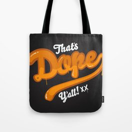That's Dope Y'all! Tote Bag