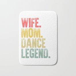 Best Mother Women Funny Gift T Shirt Wife Mom Dance Legend Bath Mat