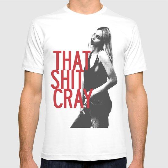 That Ish Cray. T-shirt