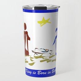 A King is Born in Bethlehem DP150903b Travel Mug
