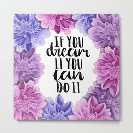 #KinaTurns24: If You Dream It, You Can Do It Metal Print
