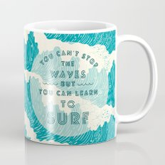 You can't stop the wave Mug