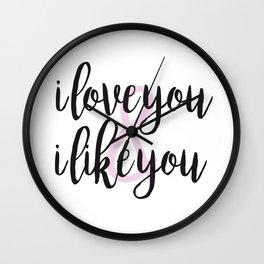 i love you & i like you Wall Clock