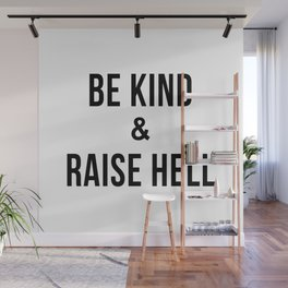 Be Kind & Raise Hell (White) Wall Mural