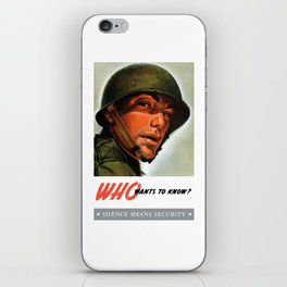 Silence Means Security - Who Wants To Know? iPhone Skin