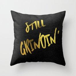 Still Grindin' Throw Pillow
