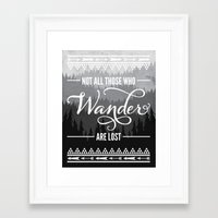 not all those who wander are lost Framed Art Prints featuring Not All Those Who Wander Are Lost by Fercute