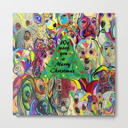 We Woof You a Merry Christmas Metal Print