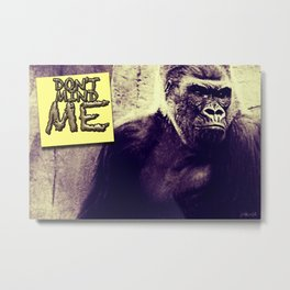 Don't Mind Me Poster Metal Print