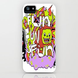 Fun Fun Fun iPhone Case