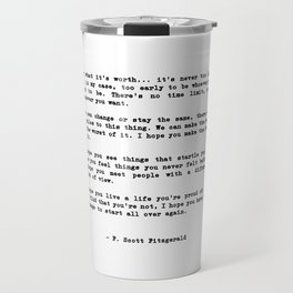 Life quote, For what it's worth... it's never too late or, in my case Travel Mug