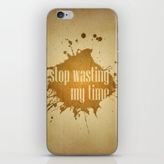 stop wasting my time iPhone & iPod Skin