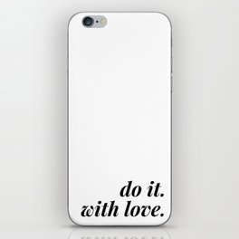 do it. with love. iPhone Skin