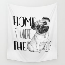 Home Is Where The Dog Is (Pug) White Wall Tapestry
