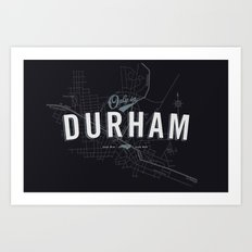 Only in Durham Art Print