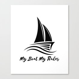My Boat My Rules Funny Captain Gift Men Women Canvas Print