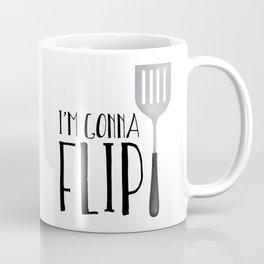 I'm Gonna Flip Coffee Mug