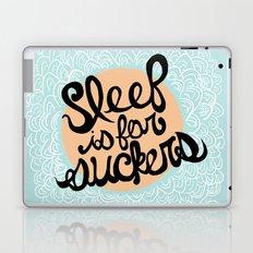 Sleep is for Suckers Laptop & iPad Skin
