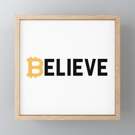 Bitcoin Believe Cryptocurrency Buyer Gift Framed Mini Art Print