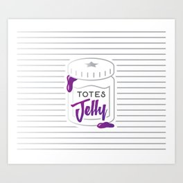 Totes Jelly Jar Art Print