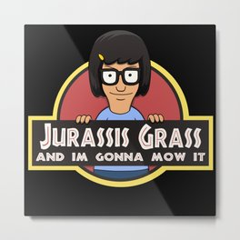 Jurassis Grass (Your ass is grass) Metal Print