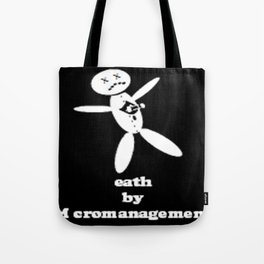 Death By Micromanagement Tote Bag