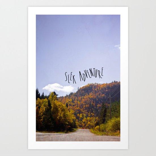 seek adventure Art Print