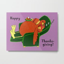 Sleeping Turkey with Pumpkin Pie Metal Print